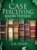 Buy Case Perceiving Know Thyself [Jan 01, 2013] Khan, L. M. online for USD 21.58 at alldesineeds
