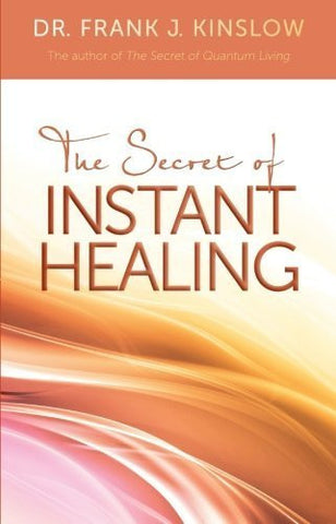 Buy The Secret of Instant Healing [Paperback] [May 19, 2011] Kinslow, Frank J. online for USD 22.17 at alldesineeds