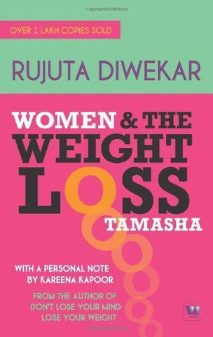 Buy Women & the Weight Loss Tamasha [Paperback] [Nov 01, 2014] Diwekar, Rujuta online for USD 16.92 at alldesineeds