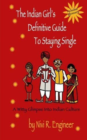 Buy The Indian Girl's Definitive Guide to Staying Single [Paperback] [Jul 20, online for USD 18.49 at alldesineeds