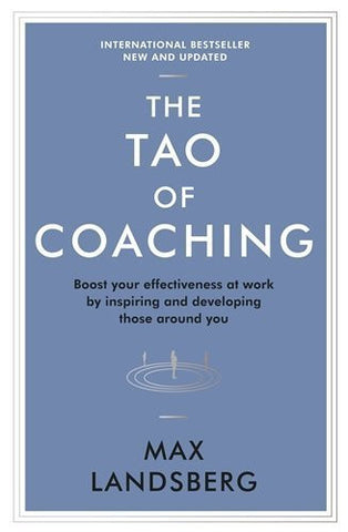 Buy The Tao of Coaching: Boost Your Effectiveness at Work by Inspiring and Developing online for USD 16.01 at alldesineeds