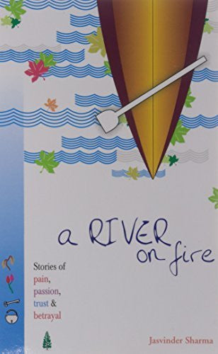 Buy A River on Fire [Jun 30, 2009] Sharma, Jasvinder online for USD 13.42 at alldesineeds