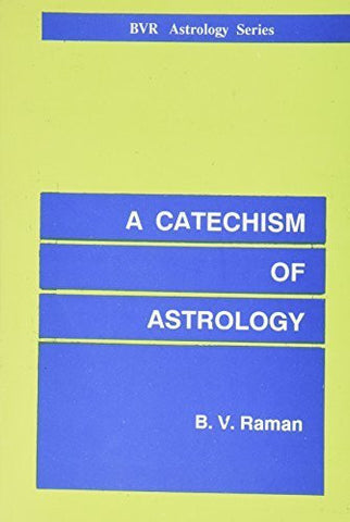 Buy A Catechism of Astrology [Paperback] [Nov 16, 1992] Raman, Bangalore Venkata online for USD 15.06 at alldesineeds