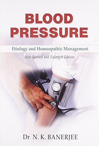 Buy Blood Pressure: Etiology & Homeopathic Management [Dec 01, 2010] Banerjee, N. K. online for USD 9.38 at alldesineeds