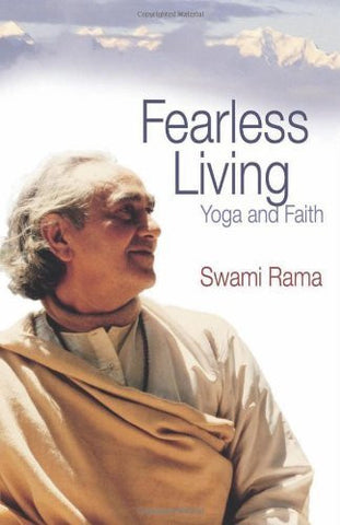 Buy Fearless Living: Yoga and Faith [Paperback] [Feb 15, 2007] Rama, Swami online for USD 18.24 at alldesineeds