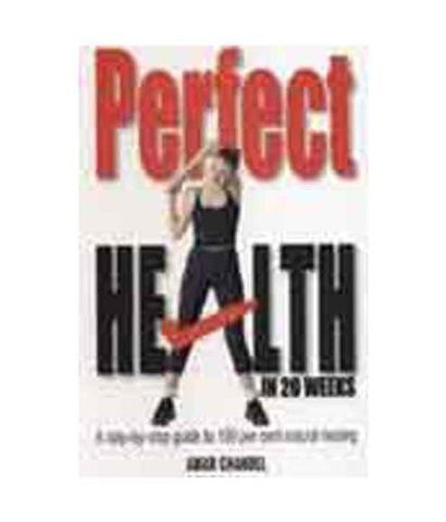 Buy Perfect Health In 20 Weeks [Paperback] CHANDEL AMAR online for USD 17.14 at alldesineeds