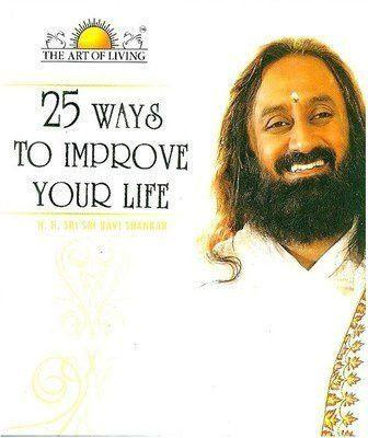 25 Ways to improve your life - SRI SRI Ravi Shankar - Book - alldesineeds