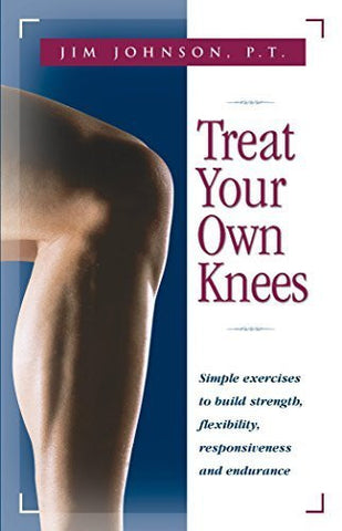 Buy Treat Your Own Knees: Simple Exercises to Build Strength, Flexibility, Respons online for USD 25.74 at alldesineeds