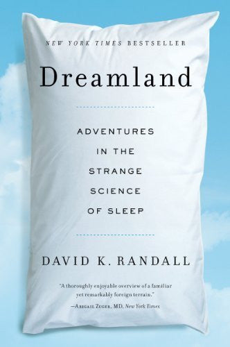 Buy Dreamland: Adventures In The Strange Science Of Sleep [Paperback] [Aug 06, online for USD 28.8 at alldesineeds