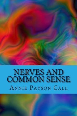 Buy Nerves and Common Sense [Paperback] [Feb 03, 2016] Call, Annie Payson online for USD 27.49 at alldesineeds