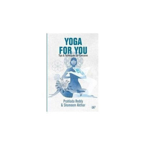 Buy YOGA FOR YOU Tips & Techniques for Everyone [Oct 10, 2012] Shameem Akthar online for USD 16.41 at alldesineeds