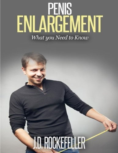 Buy Penis Enlargement: What you need to know [Paperback] [Jun 17, 2015] Rockefell online for USD 25.75 at alldesineeds