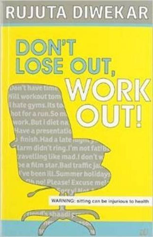 Buy Don't Lose Out, Work Out! [Paperback] [Sep 23, 2014] Diwekar, Rujuta online for USD 16.21 at alldesineeds