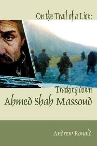 Buy On the Trail of a Lion: Tracking Down Ahmed Shah Massoud [Paperback] [Apr 01, online for USD 21.59 at alldesineeds