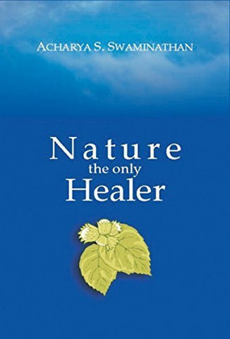 Buy Nature the Only Healer [Paperback] [May 01, 2007] Swaminathan, Acharya S. online for USD 15.07 at alldesineeds