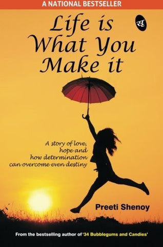 Buy Life is What You Make it [Apr 20, 2011] Shenoy, Ms. Preeti online for USD 18.76 at alldesineeds