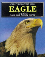 Buy Creatures of the Wild: Eagle [Hardcover] [Jun 19, 1998] Carey, Alan and Carey online for USD 21.79 at alldesineeds