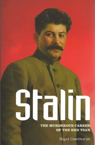 Buy Stalin: The Murderous Career of the Red Tsar [Paperback] [Sep 01, 2012] Cawthorne online for USD 20.42 at alldesineeds