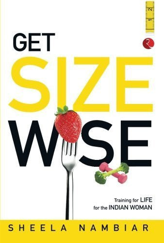 Buy Get Size Wise: Training for Life for the Indian Woman [Paperback] [Sep 01, online for USD 17.89 at alldesineeds