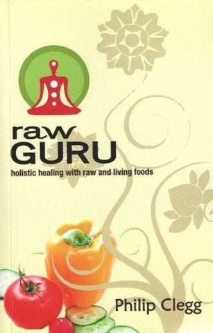 Buy Raw Guru [Nov 01, 2011] Clegg, Philip online for USD 18.9 at alldesineeds