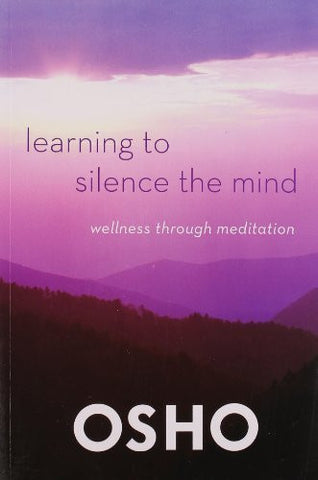 Buy Learning to Silence the Mind: Wellness Through Meditation [Paperback] [Aug 21 online for USD 16.71 at alldesineeds
