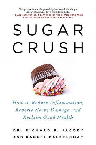 Buy Sugar Crush: How to Reduce Inflammation, Reverse Nerve Damage, and Reclaim online for USD 28.71 at alldesineeds