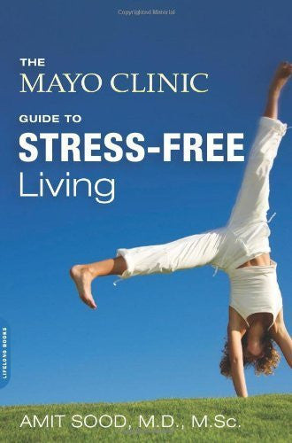Buy The Mayo Clinic Guide to Stress-Free Living [Paperback] [Dec 24, 2013] Sood, online for USD 26.06 at alldesineeds