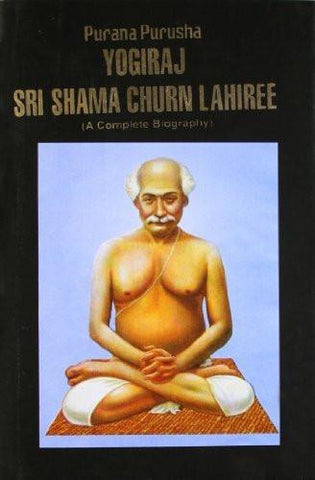 Purana Purusha [Hardcover] [Nov 30, 2004] Yogiraj, Shama Churn Lahiree - alldesineeds