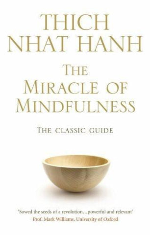 The Miracle of Mindfulness: The Classic Guide to Meditation by the World's Mo