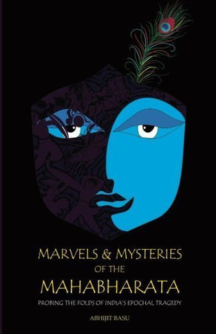 Buy Marvels and Mysteries of the Mahabharata [Paperback] [Dec 01, 2013] Basu, Abhijit online for USD 20.08 at alldesineeds