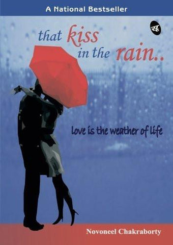 That Kiss in the Rain: Love is the Weather of Life [Jul 01, 2010] Chakraborty] Additional Details<br>