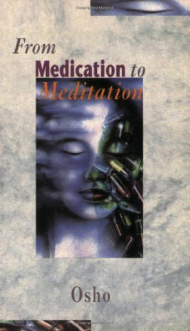 Buy From Medication to Meditation [Paperback] [Dec 03, 2004] Osho online for USD 19.91 at alldesineeds