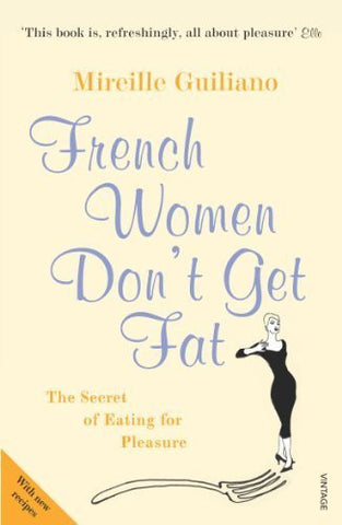 Buy FRENCH WOMEN DON'T GET FAT: THE SECRET OF EATING FOR PLEASURE [Paperback] online for USD 20.31 at alldesineeds