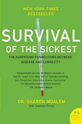Buy Survival of the Sickest: The Surprising Connections Between Disease and Longevity online for USD 31.26 at alldesineeds