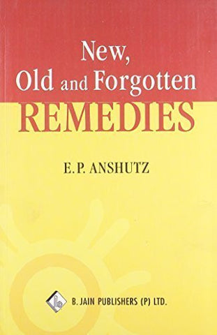 Buy New, Old & Forgotten Remedies [Paperback] [Jun 30, 2002] Edward Pollock Anshutz online for USD 16.68 at alldesineeds