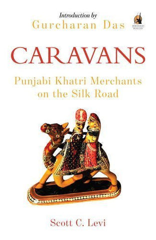Buy Caravans: Punjabi Khatri Merchants on the Silk Road [Jan 01, 2016] Levi, Scott online for USD 15.72 at alldesineeds