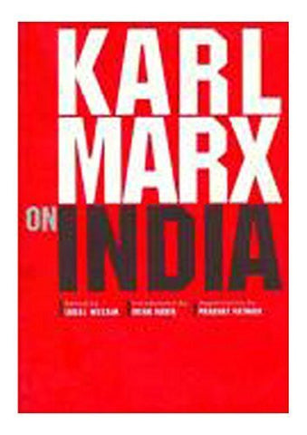 Buy Karl Marx on India: From the New York Daily Tribune (Including Articles online for USD 24.49 at alldesineeds