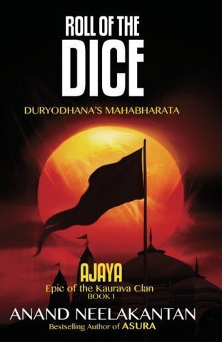 Buy AJAYA  : Epic of the Kaurava Clan -ROLL OF THE DICE (Book 1) [Paperback] [Dec online for USD 20.5 at alldesineeds