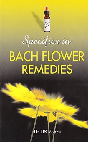 Buy Specifics in Bach Flower Remedies [Paperback] [Jun 30, 2003] Vohra, D. S. online for USD 15.26 at alldesineeds