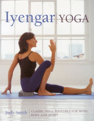 Buy Iyengar Yoga: Classic yoga postures for mind, body and spirit [Paperback] online for USD 29.87 at alldesineeds