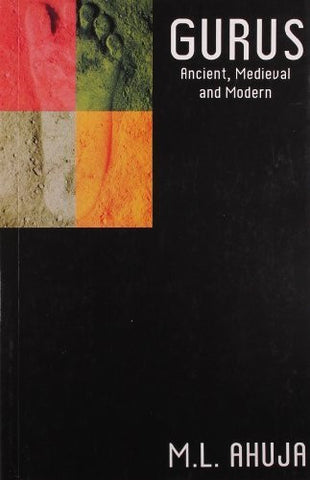 Buy Gurus/ancient, Medieval and Modern [Jan 05, 2009] Ahuja, M. L. online for USD 18.06 at alldesineeds