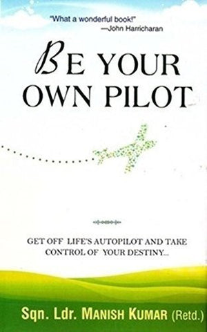 Buy Be Your Own Pilot [Jun 01, 2012] Kumar, Manish online for USD 12.86 at alldesineeds