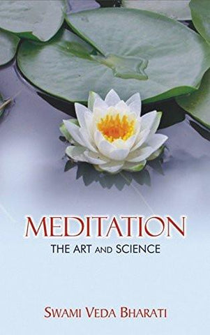 Meditation: The Art and Science [Feb 25, 2015] Bharati, Swami Veda]