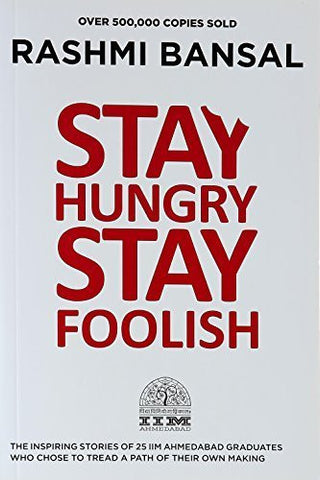 Buy Stay Hungry Stay Foolish [Paperback] [Jul 28, 2012] Rashmi Bansal online for USD 15.89 at alldesineeds
