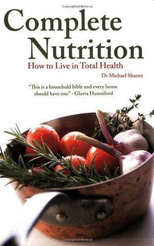 Buy Complete Nutrition: How to Live in Total Health [Paperback] [Mar 01, 2009] online for USD 20.57 at alldesineeds