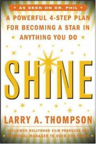 Buy Shine: A Professional 4-Step Plan for Becoming a Star in Anything You Do [Feb online for USD 22.48 at alldesineeds