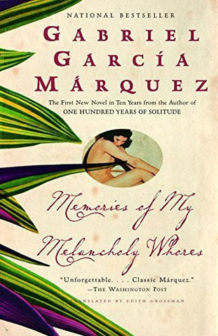 Buy Memories of My Melancholy Whores [Paperback] [Nov 14, 2006] Garcia Marquez, online for USD 21.75 at alldesineeds