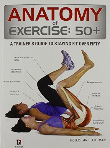 Buy Anatomy of Exercise 50+ [Dec 01, 2013] Liebman, Hollis Lance online for USD 25.35 at alldesineeds