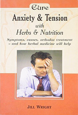Buy Herbalism: Anxiety and Tension [Jul 30, 2008] Wright, Jill online for USD 7.42 at alldesineeds