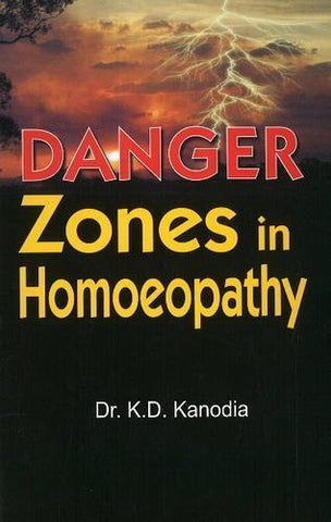 Buy Danger Zones in Homoeopathy [Dec 01, 2005] Kanodia, K. D. online for USD 7.86 at alldesineeds